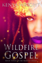 [Cover Reveal] Wildfire Gospel and $30 Amazon Card Giveaway ~ We Fancy Books