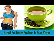 Well Known Herbal Fat Burner Products To Lose Weight For Men And Women