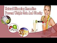 Natural Slimming Remedies, Prevent Weight Gain And Obesity