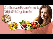 Are There Any Proven Ayurvedic Weight Gain Supplements That Really Work?