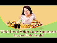 Which Herbal Weight Gainer Supplements Increase Body Weight Quickly?