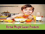Which Are Natural Herbal Weight Gainer Products For Skinny Guys?