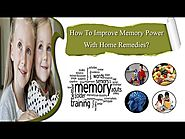 How To Improve Memory Power With Home Remedies?
