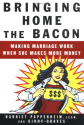 Bringing Home the Bacon: Making Marriage Work When She Makes More Money