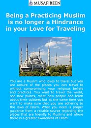 Being a Practicing Muslim is no longer a Hindrance in your Love for Traveling