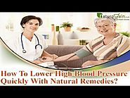 How To Lower High Blood Pressure Quickly With Natural Remedies?