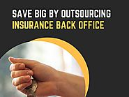 Increased Revenue and Savings with Insurance Back Office Outsourcing