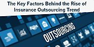 The Key Factors Behind the Rise of Insurance Outsourcing Trend