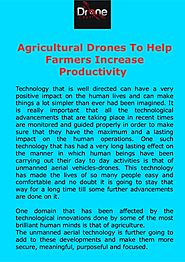 Agricultural Drones To Help Farmers Increase Productivity