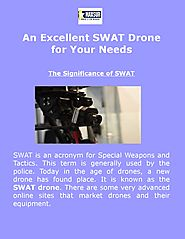 An Excellent SWAT Drone for Your Needs