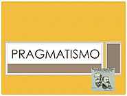 Pragmatismo, Peirce, James, Dewey