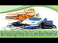 Best Natural High Protein Diet To Lower Blood Pressure Fast
