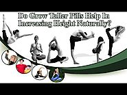 Do Grow Taller Pills Help In Increasing Height Naturally?