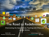 The Road to Redefinition: Overcoming the Impossible by Teaching with iPads