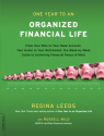 One Year to an Organized Financial Life: From Your Bills to Your Bank Account, Your Home to Your Retirement, the Week...