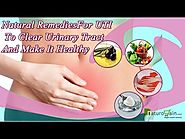 Famous Natural Remedies for UTI to Clear Urinary Tract and Make It Healthy