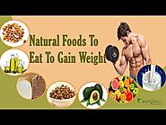 Simple Natural Foods to Eat To Gain Weight and Build Muscle Mass