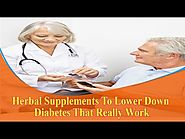 Herbal Supplements To Lower Down Diabetes That Really Work