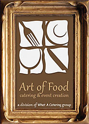 Art of Food - Catering & Event creation - Toronto / GTA