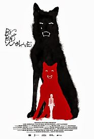 Big Bad Wolves - Israeli-produced horror - mystery - thriller. Friday night movie pick!