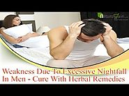 Weakness Due To Excessive Nightfall In Men - Cure With Herbal Remedies