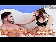Sexual Exhaustion Due To Excessive Masturbation - How To Recover Fast?