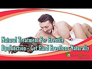 Natural Treatment For Erectile Dysfunction - Get Hard Erections Naturally
