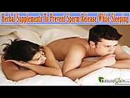 Herbal Supplements To Prevent Sperm Release While Sleeping