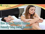 How To Cure Nightfall Problem Naturally Using Herbal Remedies?