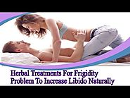 Herbal Treatments For Frigidity Problem To Increase Libido Naturally