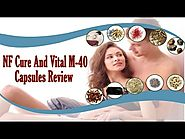 NF Cure And Vital M-40 Capsules Review By Ayurveda Expert