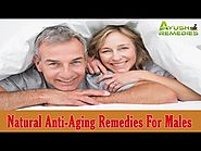 Natural Anti-Aging Remedies For Males To Keep Skin Healthy And Glowing