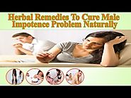 Herbal Remedies To Cure Male Impotence Problem Naturally