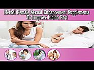 Herbal Female Sexual Enhancement Supplements To Improve Libido Fast