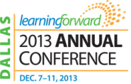 Learning Forward Annual Conference, Dec 7-11, 2013 Dallas, Texas