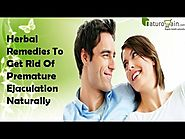 Herbal Remedies To Get Rid Of Premature Ejaculation Naturally