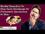 Herbal Remedies To Stop Early Discharge Or Premature Ejaculation In Men