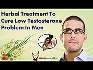 Herbal Treatment To Cure Low Testosterone Problem In Men