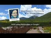 Build Lasting Relationships on Google+ | Adventures in Visibility