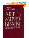 Art, Mind, And Brain: A Cognitive Approach To Creativity: Howard E. Gardner: 9780465004454: Amazon.com: Books
