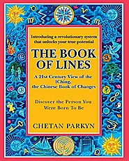 The Book of Lines, A 21st Century View of the IChing the Chinese Book of Changes: Human Design : Discover the Person ...