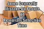 Some Generally Mistake Do People at Removals Selection Time