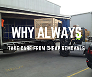 Why always take care from Cheap Removals Perth?