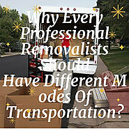 Why Every Professional Removalists Should Have Different Modes Of Transportation?