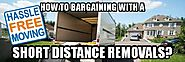 How to bargaining with a short distance removals?