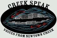 "Newtown Creek Alliance "" Creek Speak"