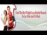 Find The Best Weight Loss Herbal Remedy To Get Slim And Fit Body