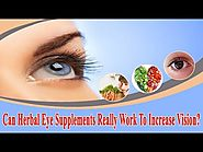 Can Herbal Eye Supplements Really Work To Increase Vision?