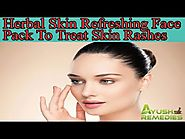 Herbal Skin Refreshing Face Pack To Treat Skin Rashes And Black Spots