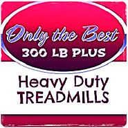 The Best Treadmill Over 300 Lbs Capacity Rating